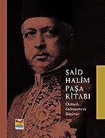 Said Halim Pasa Kitabi - Osmanli Sadrazami ve Düsünür