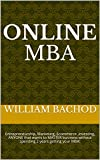 Online MBA: Entrepreneurship, Marketing, Ecommerce ,Investing, ANYONE that wants to MASTER business without spending 2 years getting your MBA! (English Edition)