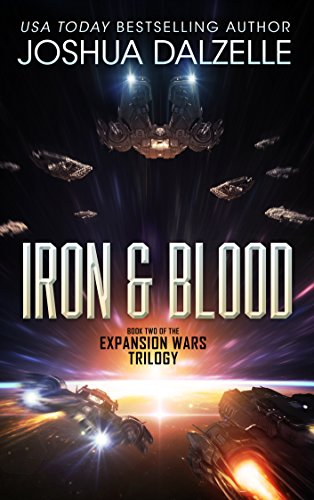 Book: Iron & Blood (Expansion Wars Trilogy, Book 2) by Joshua Dalzelle