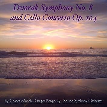 Dvořák: Symphony No. 8 & Cello Concerto, Op. 104