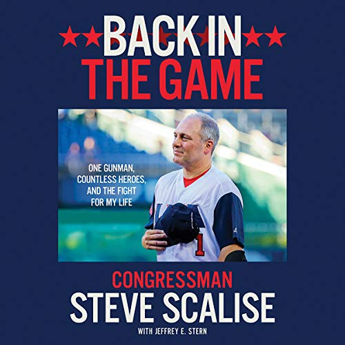 Back in the Game     The Majority Whip's Remarkable Fight for His Life              By:                                                                                                                                 Steve Scalise,                                                                                        Jeffrey E. Stern - contributor                               Narrated by:                                                                                                                                 Steve Scalise                      Length: 7 hrs and 49 mins     43 ratings     Overall 4.9