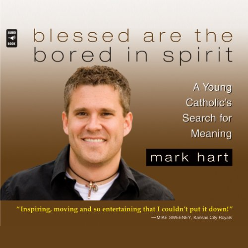 Blessed Are the Bored in Spirit audiobook cover art