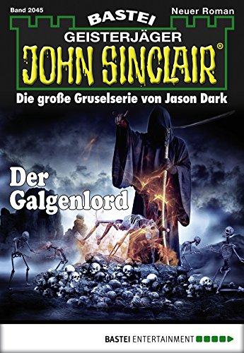 John Sinclair - Folge 2045: Der Galgenlord