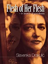 Flesh of Her Flesh: In Search of Goodness