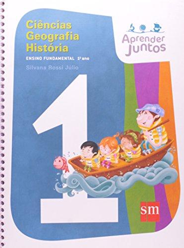 Aprender Juntos. Ciencias. Geografia. Historia. 1ª Ano