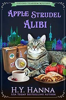 Apple Strudel Alibi (Oxford Tearoom Mysteries ~ Book 8) by [H.Y. Hanna]