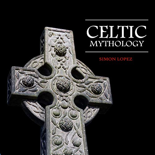 Celtic Mythology: Fascinating Myths and Legends of Gods, Goddesses, Heroes and Monster from the Ancient Irish, Welsh, Scottish and Brittany Mythology                   By:                                                                                                                                 Simon Lopez                               Narrated by:                                                                                                                                 Neil Hamilton                      Length: 5 hrs and 7 mins     Not rated yet     Overall 0.0