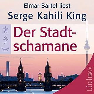 Der Stadtschamane                   Autor:                                                                                                                                 Serge Kahili King                               Sprecher:                                                                                                                                 Elmar Bartel                      Spieldauer: 2 Std. und 37 Min.     39 Bewertungen     Gesamt 4,8
