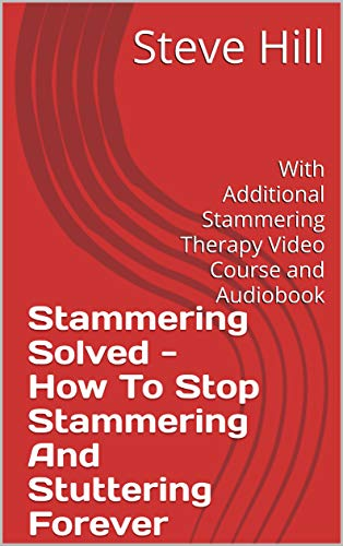 How To Stop Stammering And Stuttering Forever – Proven Tips To Help You Speak Fluently (English Edition)