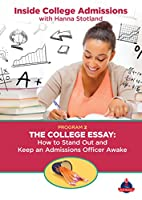 The College Essay: How to Stand Out and Keep an Admissions Officer Awake [DVD]