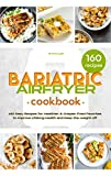 The Bariatric Air Fryer Cookbook: 160 Easy Recipes for Healthier and Crispier Fried Favorites to Improve Lifelong Health and Keep the Weight Off
