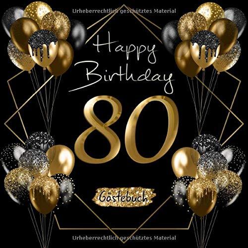 80 Happy Birthday: Gästebuch zum 80. Geburtstag I Schwarz und Gold I Glitzer I 80 Seiten für 40...
