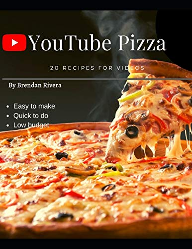 YouTube Pizza: 20 recipes for videos
