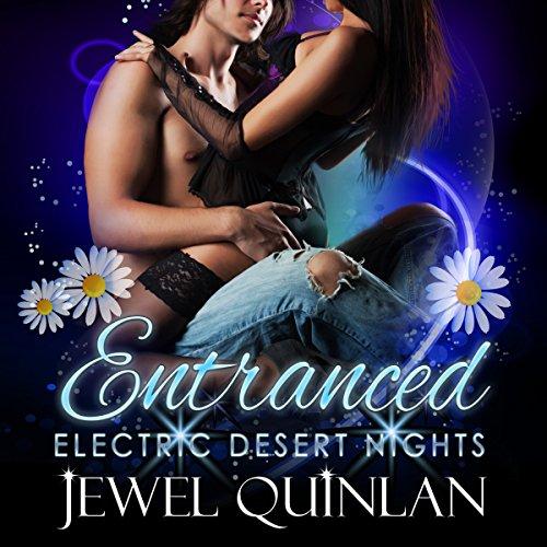 Entranced: Electric Desert Nights, Book 1