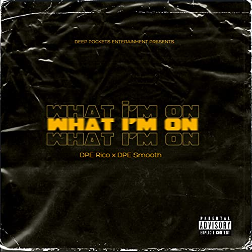 What I'm On (feat. DPE Smooth) [Explicit]