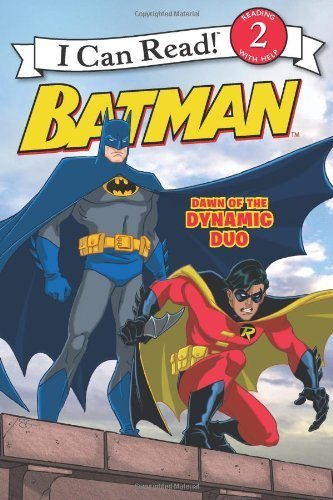 Batman Classic: Dawn of the Dynamic Duo (I Can Read Book 2) by Sazaklis, John (2011) Paperback