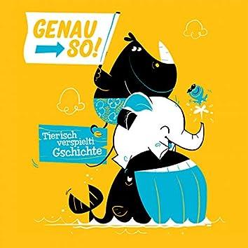 Genau so! Tierisch verspielti Gschichte - Schweizerdeutsches Hörspiel für Kinder
