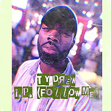 I.P. (Follow Me)