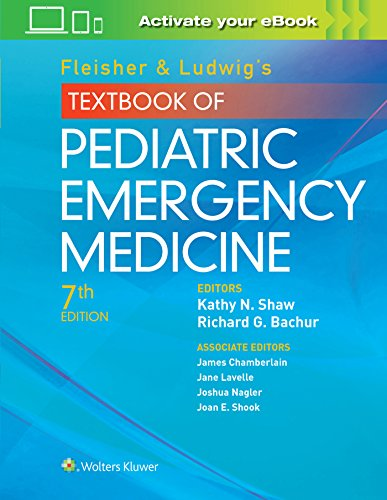 Compare Textbook Prices for Fleisher & Ludwig's Textbook of Pediatric Emergency Medicine Seventh Edition ISBN 9781451193954 by Bachur MD, Richard G,Shaw MD  MSCE, Kathy N.