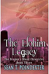 The Elohim Legacy (The Dragon's Blood Chronicles) Paperback