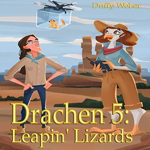 Drachen 5: Leapin' Lizards Audiobook By Duffy Weber cover art