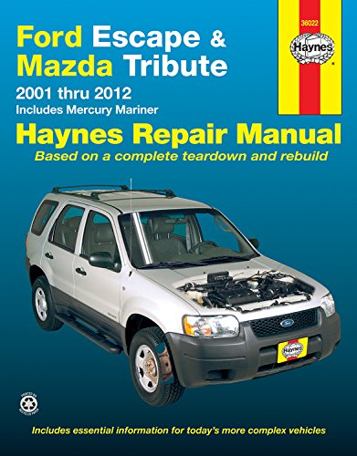 Ford Escape & Mazda Tribute 2001-2012: 2001 Thru 2012 – Includes Mercury Mariner 2005 through 2011