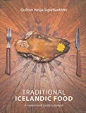 Traditional Icelandic Food: A Gastronomic Guide to Iceland