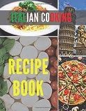 Italian Cooking Recipe Book: Blank Recipe Book to Write In. Make Your Own Cookbook with Italian cuisine. Recipe Journal to write in favorite recipes.