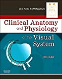 Clinical Anatomy and Physiology of the Visual System - Lee Ann Remington OD  MS FAAO