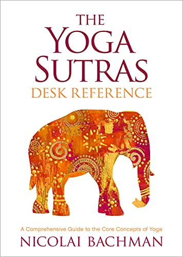 The Yoga Sutras Desk Reference: A Comprehensive Guide to the Core Concepts of Yoga (English Edition)