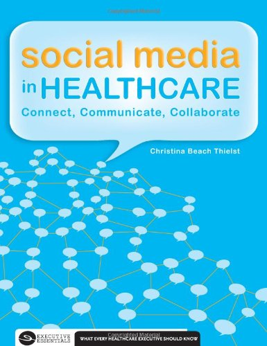 Social Media in Healthcare: Connect, Communicate and...