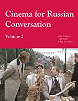 Cinema for Russian Conversation  Volume 2