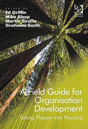 A Field Guide for Organisation Development: Taking Theory into Practice (English Edition) PDF Books