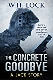 The Concrete Goodbye: Being a detective in a city of superheroes can be Hell. (The Jack Stories Book 4)