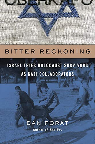 Image of Bitter Reckoning: Israel Tries Holocaust Survivors as Nazi Collaborators