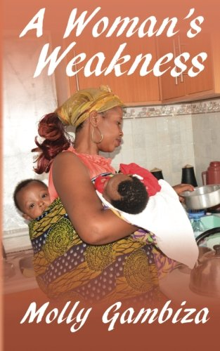 Book: A Woman's Weakness by Molly Gambiza