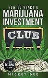 How To Start A Marijuana Investment Club
