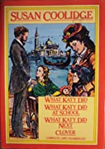 What Katy Did - What Katy Did at School - What Katy Did Next - Clover (Complete and Unabridged)