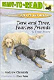 Pets to the Rescue: Tara and Tiree, Fearless Friends