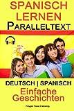 Spanisch Lernen Paralleltext - Einfache Geschichten (Deutsch - Spanisch) Bilingual - Polyglot Planet Publishing