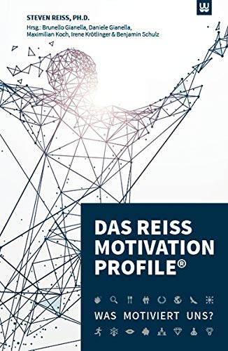 DAS REISS MOTIVATION PROFILE®: Was motiviert uns?