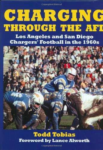 Download Charging Through The Afl: Chargers' Football In The 1960's 