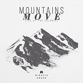 Mountains Move: Live at the Colonial