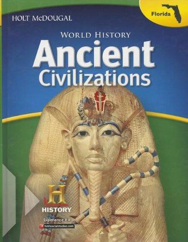 Holt McDougal Middle School World History: Student Edition Ancient Civilizations Through the Renaissance 2013