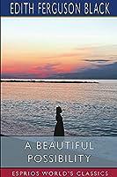 A Beautiful Possibility (Esprios Classics)