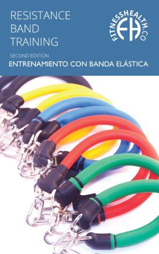 Libro de Instrucción para Entrenamiento con Banda Elástica: Segunda edición con más de 70 ejercicios, para...