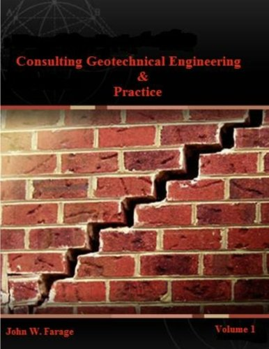 Consulting Geotechnical Engineering & Practice (Volume 1)