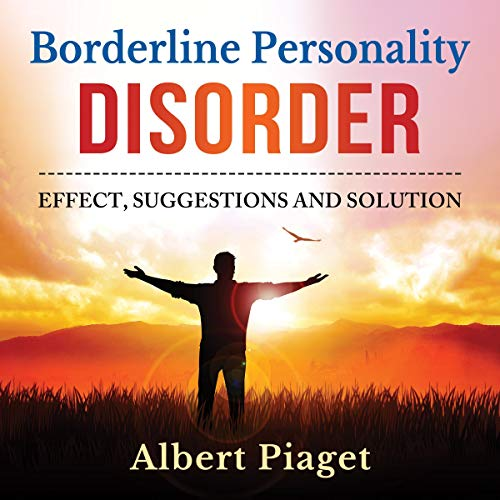 Page de couverture de Borderline Personality Disorder: Effect, Suggestions and Solution