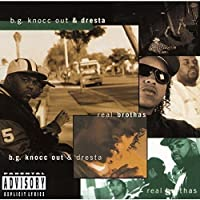 Real Brothas by B.G.KNOCC OUT & DRESTA (2016-01-06)