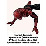 "Review: Marvel Legends Spider-Man (Web Cannon) 6"" Inch Review (Toy Biz) Spider-Man Classics series 14"